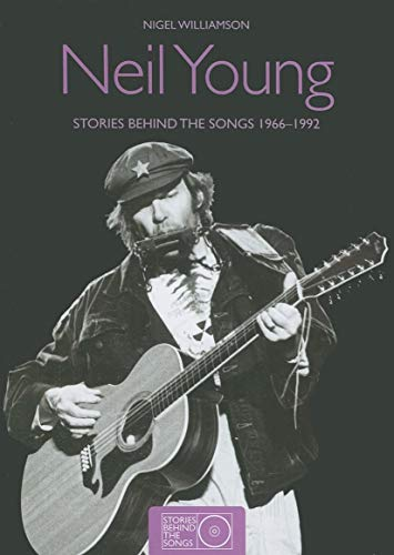 9781847326942: Neil Young: Stories Behind the Songs 1966-1992