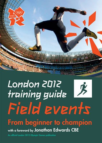 London 2012 Training Guide Athletics - Field Events: Henderson, Jason