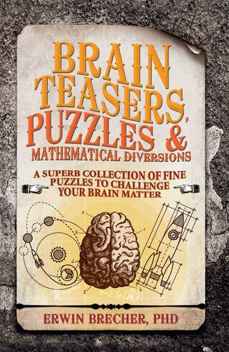 9781847327260: Puzzles, Brainteasers & Mathematical Diversions: A Definitive Collection of the Best Puzzles Ever Devised