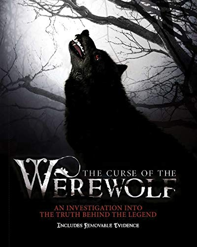 The Curse of the =werewolf: An Investigation Into the Truth Behind the Legend