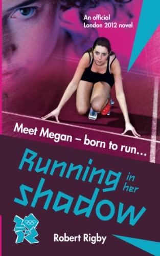 9781847327635: Running in Her Shadows (London 2012)