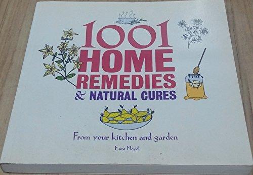 9781847328168: 1001 Home Remedies & Natural Cures: From Your Kitchen and Garden