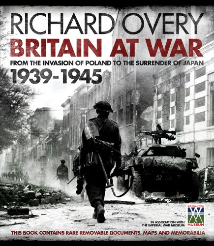 Britain at War: From the Invasion of Poland to the Surrender of Japan: 1939 1945: Overy, Richard