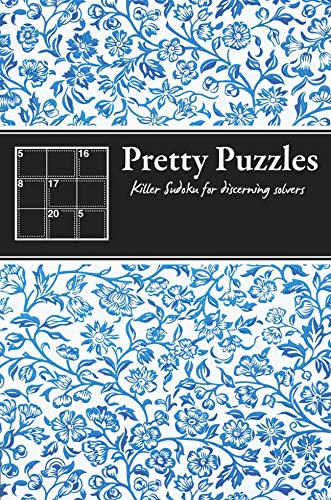 9781847329059: Pretty Puzzles: Killer Sudoku for Discerning Solvers