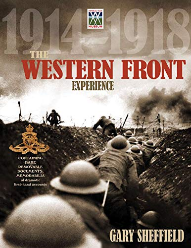 The Western Front Experience: 1914-1918 (1847329179) by Gary Sheffield