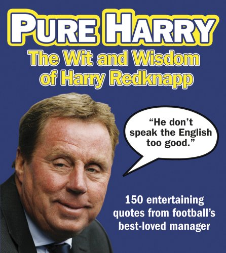 9781847329837: Pure Harry: The Wit and Wisdom of Harry Redknapp