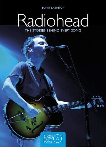 9781847329943: Radiohead: The Stories Behind Every Song