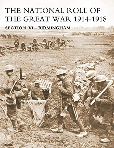 NATIONAL ROLL OF THE GREAT WAR Section VI - Birmingham