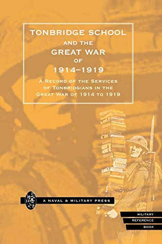 Tonbridge School and the Great War of 1914-1919: Tonbridge School
