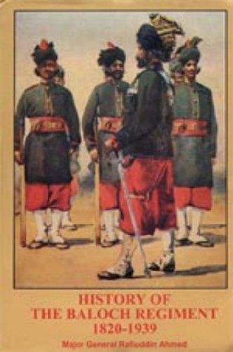 HISTORY OF THE BALOCH REGIMENT 1820-1939: by Maj Gen