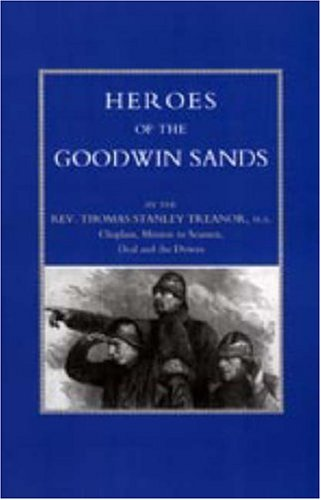 HEROES OF THE GOODWIN SANDS: Rev. Thomas Stanley Treanor, MA