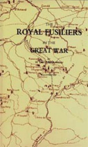 The Royal Fusiliers in the Great War.: H. C. O Neill.