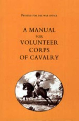 9781847342102: Printed for the War Office: A Manual for Volunteer Corps of Cavalry(1803)