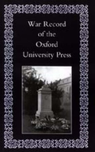 War Record of the University Press, Oxford (1847342167) by Oxford University Press; Oxford University Press