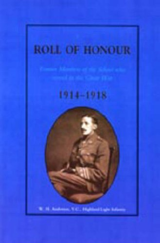 GLASGOW ACADEMY ROLL OF HONOUR. Former Members of the School who served in the Great War 1914-1918:...