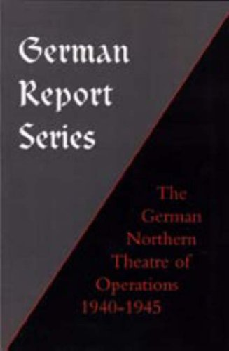German Report Series: German Northern Theatre of Operations 1940-45 (Hardcover): F. Ziemke Earl F. ...