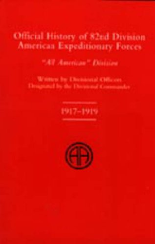 9781847342683: OFFICIAL HISTORY OF THE 82nd (American) DIVISION ALLIED EXPEDITIONARY FORCES