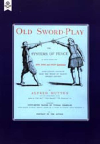 9781847343192: Old Sword-play the Systems of the Fence 2004