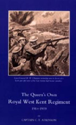 Queens Own Royal West Kent Regiment, 1914 - 1919: C. T. Atkinson
