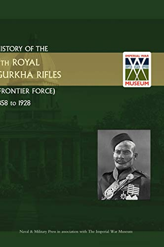 9781847343871: History of the 5th Royal Gurkha Rifles (Frontier Force) 1858 to 1928