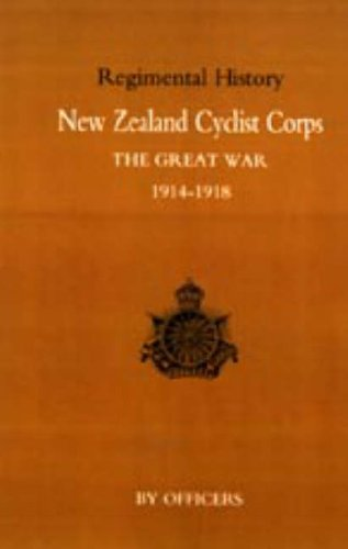 New Zealand Cyclist Corps in the Great War 1914-1918: Officers of the Regiment
