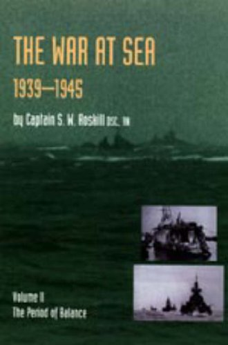WAR AT SEA 1939-45: Volume II The Period of Balance OFFICIAL HISTORY OF THE SECOND WORLD WAR: 2: ...