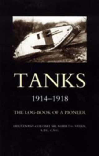 9781847344625: Tanks 1914-1918 the Log-Book of a Pioneer