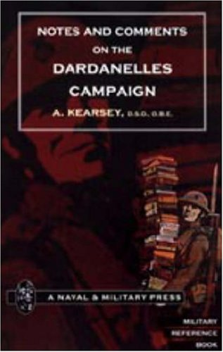 9781847344991: NOTES AND COMMENTS ON THE DARDANELLES CAMPAIGN