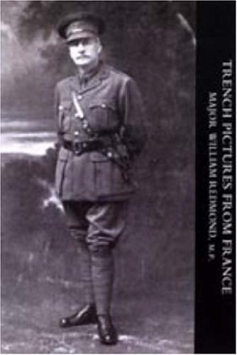 Trench Pictures from France: William Redmond; Major
