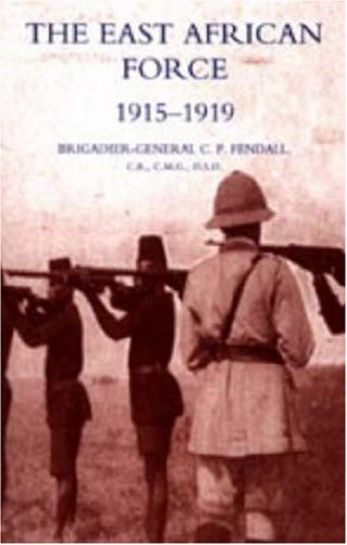 9781847345134: The East African Force 1915-1919