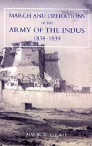 Narrative of the March and Operations of the Army of the Indus: W. Hough