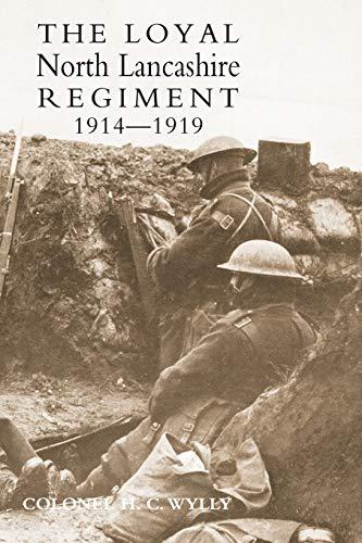 Loyal North Lancashire Regiment 1914-1919 (Paperback): Colonel H. C.