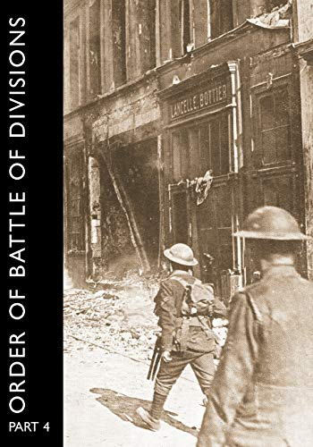 Order of Battle of Divisions, Part 4 The Army Council, Ghqs, Armies and Corps, Including Tank Corps...