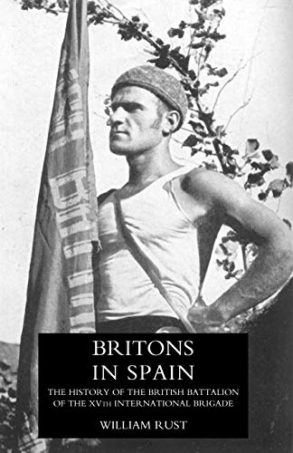 9781847347541: Britons in Spain: The History of the British Battalion of the Xvth International Brigade