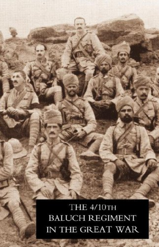 9781847347930: Fourth Battalion Duke of Connaught's Own Tenth Baluch Regiment in the Great War