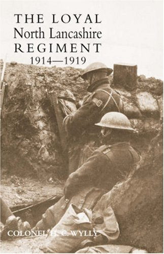 LOYAL NORTH LANCASHIRE REGIMENT 1914-1919: Wylly, Colonel H.