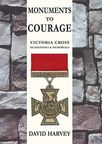MONUMENTS TO COURAGE: Victoria Cross Headstones &: Harvey, David