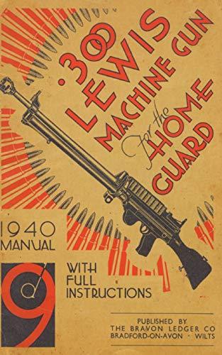 9781847348166: .300 Lewis Machine Gun for the Home Guard 1940 Manual