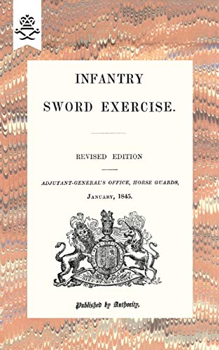 9781847348630: Infantry Sword Exercise. 1845 (Military)
