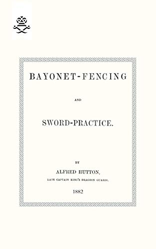 9781847348654: Bayonet-Fencing and Sword-Practice. 1882
