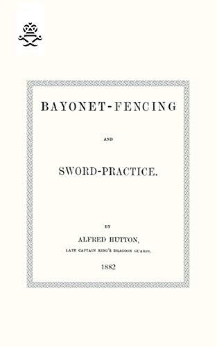 9781847348654: Bayonet-Fencing and Sword-Practice. 1882