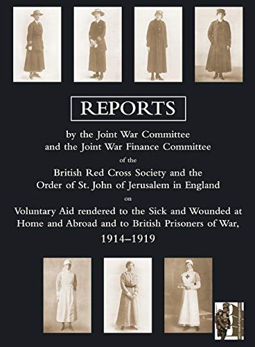 9781847349262: VOLUNTARY AID RENDERED TO THE SICK AND WOUNDED AT HOME AND ABROAD AND TO BRITISH PRISONERS OF WAR 1914-1919