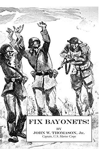 Fix Bayonets!: Thomason Jr., John