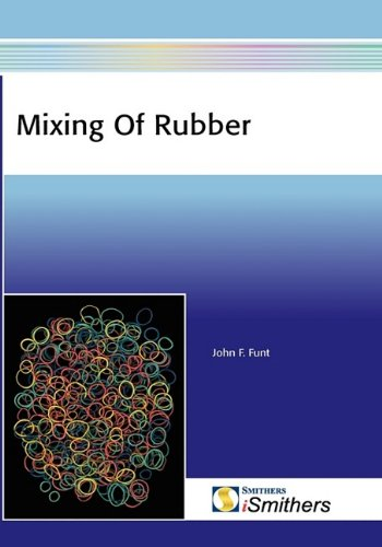 Mixing of Rubber: John M. Funt