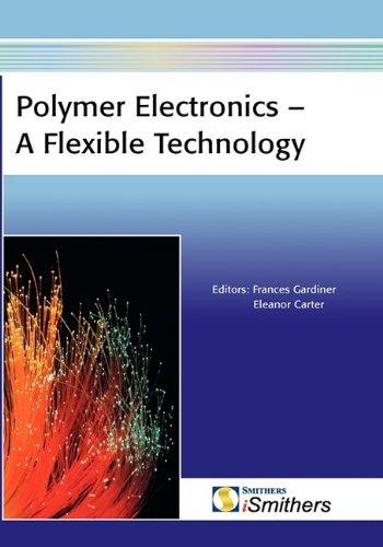 Polymer Electronics - A Flexible Technology: Smithers Rapra Technology