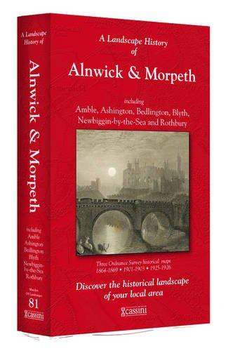 9781847368249: A Landscape History of Alnwick & Morpeth (1864-1926) - LH3-081: Three Historical Ordnance Survey Maps