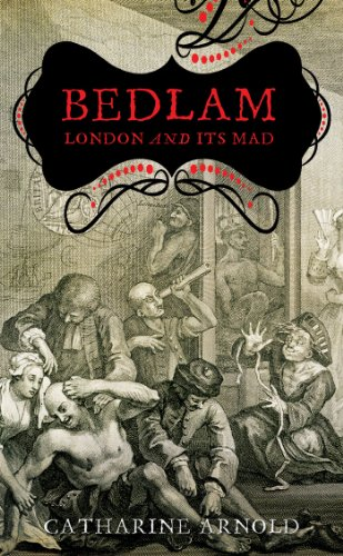 9781847370006: Bedlam: London and its Mad
