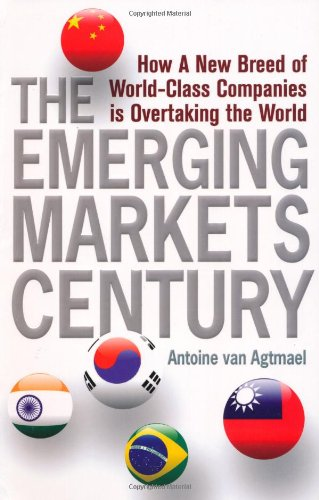 9781847370310: The Emerging Markets Century: How a New Breed of World-Class Companies Is Overtaking the World