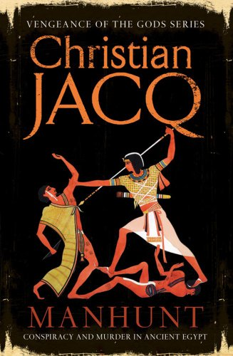 Manhunt:Conspiracy and Murder in Ancient Egypt: Jacq, Christian