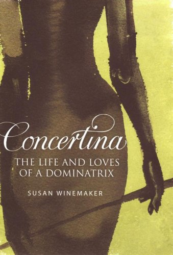 9781847370600: Concertina: The Life and Loves of a Dominatrix